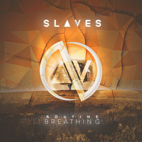 Slaves - Routine Breathing