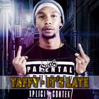Taffy - It's Late (Trippy Hippy Presents [Explicit])