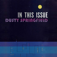 Dusty Springfield - In This Issue