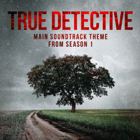 TV Sounds Unlimited - True Detective: Far from Any Road (Main Soundtrack Theme from Season 1)