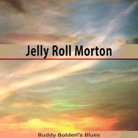 Jelly Roll Morton - Buddy Bolden's Blues