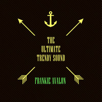 Frankie Avalon - The Ultimate Trendy Sound
