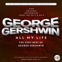 George Gershwin - All My Life