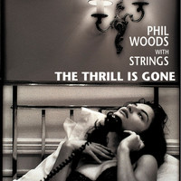 Phil Woods - The Thrill Is Gone