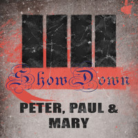 Peter, Paul & Mary - Show Down