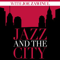 Joe Zawinul - Jazz and the City with Joe Zawinul