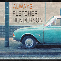 Fletcher Henderson - Always