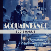 Eddie Harris - Acquaintance