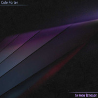 Cole Porter - Can Anyone See the Light