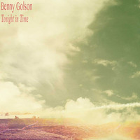 Benny Golson - Tonight in Time