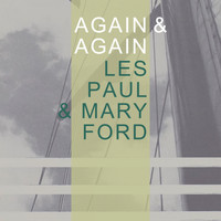 Les Paul and Mary Ford - Again & Again