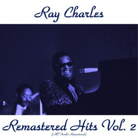 Ray Charles - Remastered Hits, Vol. 2