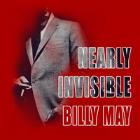 Billy May - Nearly Invisible