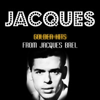 Jacques Brel - Golden Hits