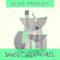 Elvis Presley - Sweet Cocktail
