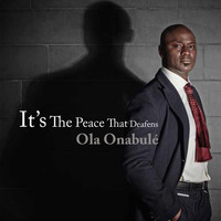 Ola Onabule - It's the Peace That Deafens