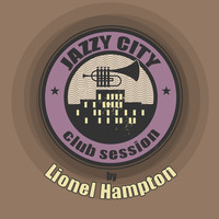 Lionel Hampton - JAZZY CITY - Club Session by Lionel Hampton