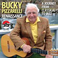 Bucky Pizzarelli - Bucky Pizzarelli, Renaissance, A Journey from Classical to Jazz