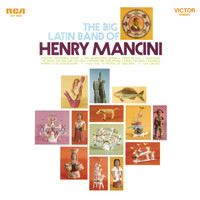 Henry Mancini & His Orchestra - The Big Latin Band of Henry Mancini
