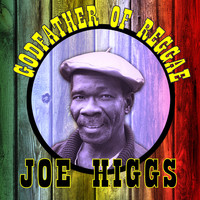 Joe Higgs - Godfather of Reggae