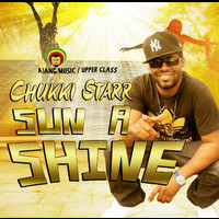 Chukki Starr - Sun A Shine - Single