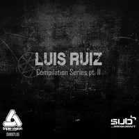 Luis Ruiz - Compilation Series Part II
