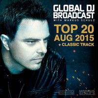 Markus Schulz - Global DJ Broadcast - Top 20 August 2015