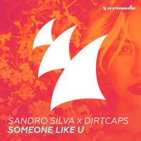 Sandro Silva x Dirtcaps - Someone Like U