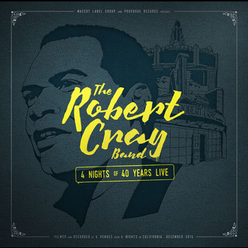 Robert Cray - 4 Nights of 40 Years Live (Deluxe Edition)