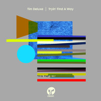Tim Deluxe - Tryin' Find A Way