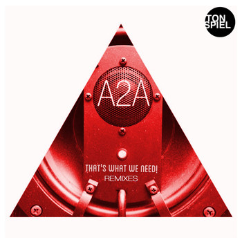 A2A - That's what we need! (Remixes)