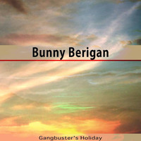 Bunny Berigan - Gangbuster's Holiday