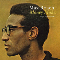 Max Roach - Money Maker - Quit and Go Traveling