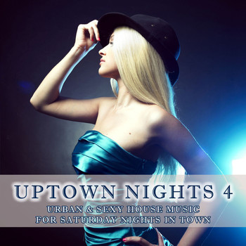 Various Artists - Uptown Nights, Vol. 4 - Urban & Sexy House Music
