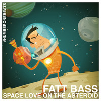 Fatt Bass - Space Love On the Asteroid
