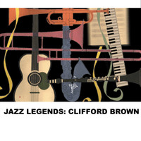 Clifford Brown - Jazz Legends: Clifford Brown