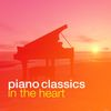 Piano Classics in the Heart by Piano Classics for the Heart|Piano Love Songs: Classic Easy Listening Piano Instrumental Music|Piano: Classical Relaxation