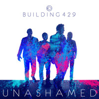 Building 429 - Unashamed