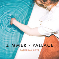 Zimmer x Pallace - Saturday Love