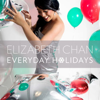 Elizabeth Chan - Everyday Holidays