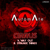Cirrus - Way Out / Strange Things