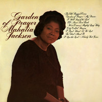 Mahalia Jackson - Garden of Prayer