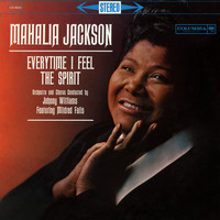 Mahalia Jackson - Everytime I Feel the Spirit
