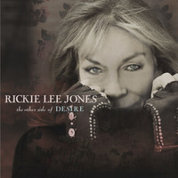 Rickie Lee Jones - The Other Side of Desire