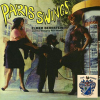 Elmer Bernstein - Paris Swings (Original Music Sound Tracks)
