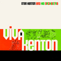 Stan Kenton And His Orchestra - Viva Kenton