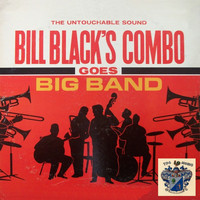 Bill Black's Combo - Bill Black's Combo Goes Big Band