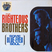 The Righteous Brothers - Some Blue Eyed Soul