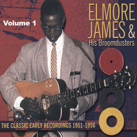 Elmore James - Elmore James Classic Early Recordings 1951-1956