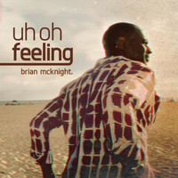 Brian McKnight - Uh Oh Feeling
